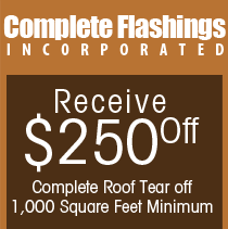 Receive $250 Off Complete Roof Tear off 1,000 Square Feet Minimum